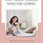 """Photo of woman sitting on couch with mug and text """"this is the reason why """"good"""" people need the gospel"""